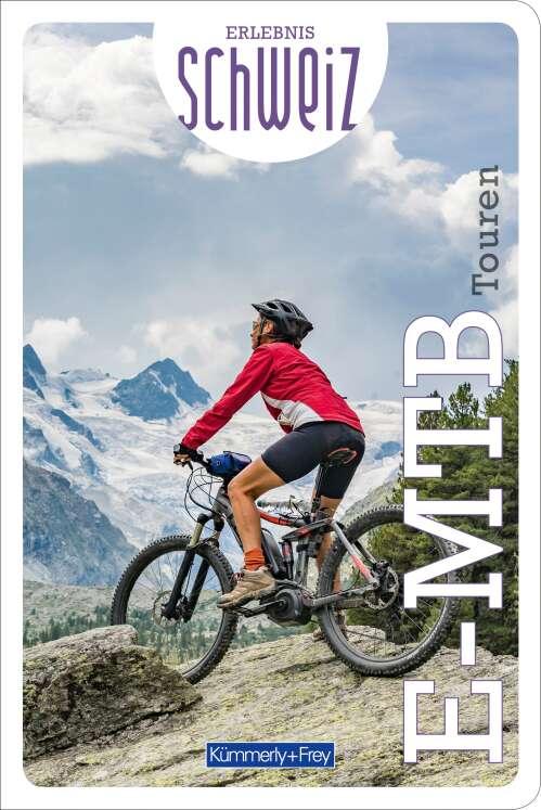 E-Mountainbike Touren Erlebnis Schweiz
