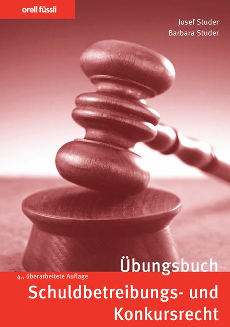Übungsbuch Schuldbetreibungs- und Konkursrecht