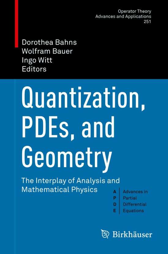 Quantization, PDEs, and Geometry