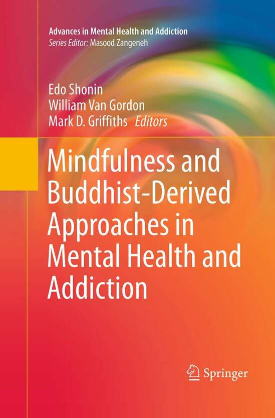Mindfulness and Buddhist-Derived Approaches in Mental Health and Addiction