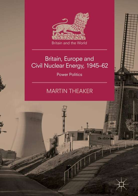 Britain, Europe and Civil Nuclear Energy, 1945–62