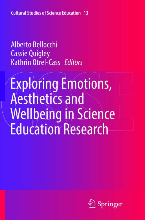 Exploring Emotions, Aesthetics and Wellbeing in Science Education Research