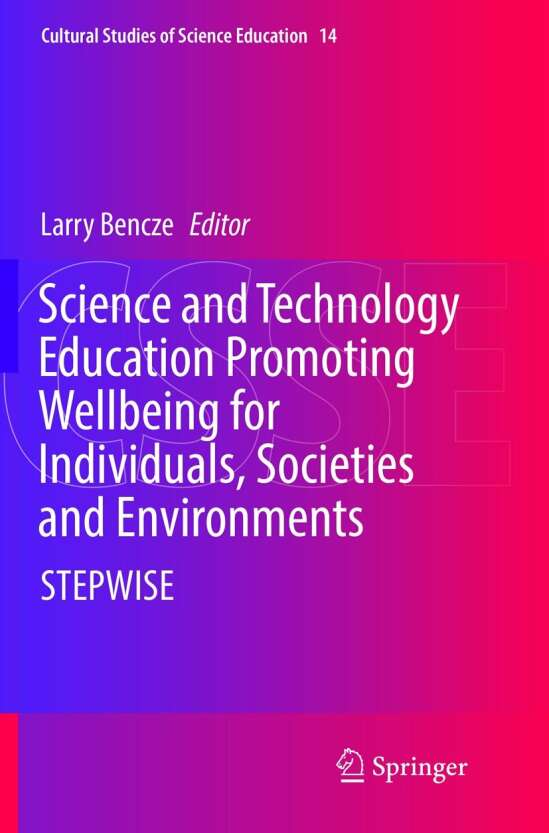 Science and Technology Education Promoting Wellbeing for Individuals, Societies and Environments
