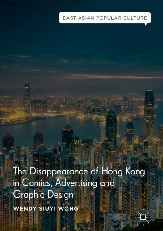 The Disappearance of Hong Kong in Comics, Advertising and Graphic Design