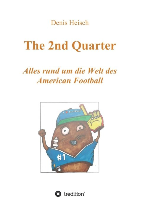 The 2nd Quarter - Alles rund um die Welt des American Football