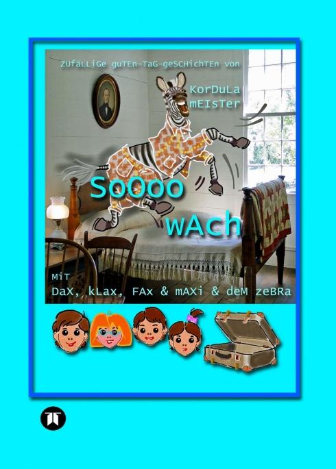 Soooo wach