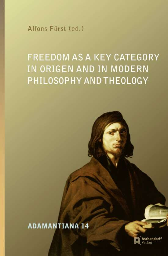 Freedom as a Key Category in Origen and in Modern Philosophy and Theology