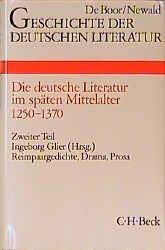 Geschichte der deutschen Literatur Bd. 3/2: Reimpaargedichte, Drama, Prosa (1350-1370)