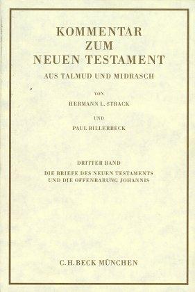 Kommentar zum Neuen Testament aus Talmud und Midrasch Bd. 3: Die Briefe des Neuen Testaments und die Offenbarung Johannis