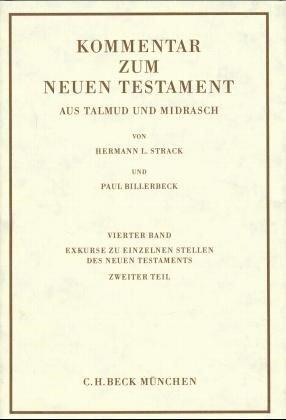 Kommentar zum Neuen Testament aus Talmud und Midrasch Bd. 4: Exkurse zu einzelnen Stellen des Neuen Testaments