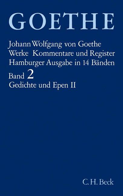 Goethe Werke Bd. 2: Gedichte und Epen II