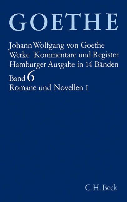 Goethe Werke Bd. 6: Romane und Novellen I