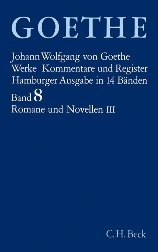 Goethe Werke Bd. 8: Romane und Novellen III