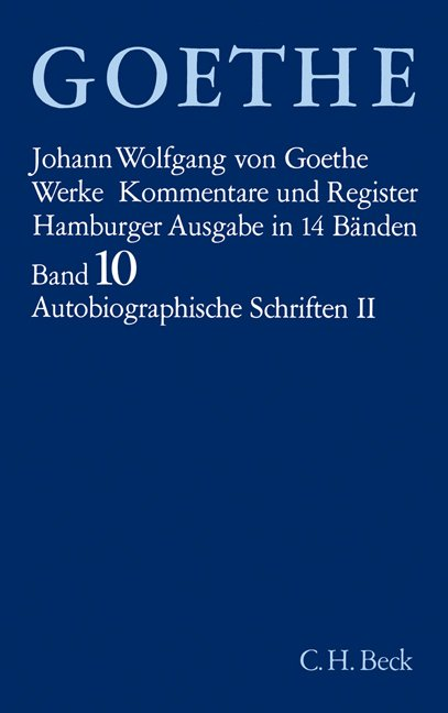 Goethe Werke Bd. 10: Autobiographische Schriften II