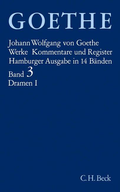 Goethe Werke Bd. 3: Dramatische Dichtungen I