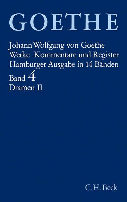 Goethe Werke Bd. 4: Dramatische Dichtungen II