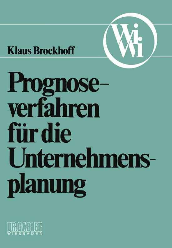 Prognoseverfahren für die Unternehmensplanung