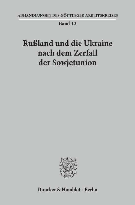 Rußland und die Ukraine nach dem Zerfall der Sowjetunion.