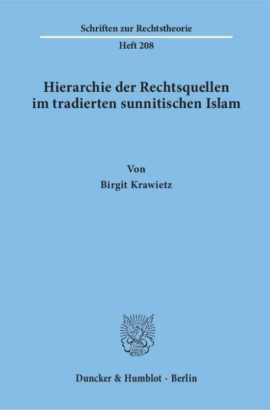 Hierarchie der Rechtsquellen im tradierten sunnitischen Islam.