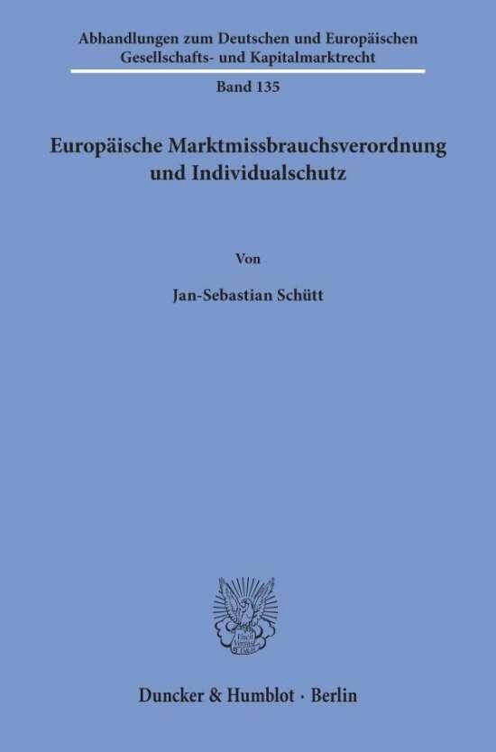 Europäische Marktmissbrauchsverordnung und Individualschutz.