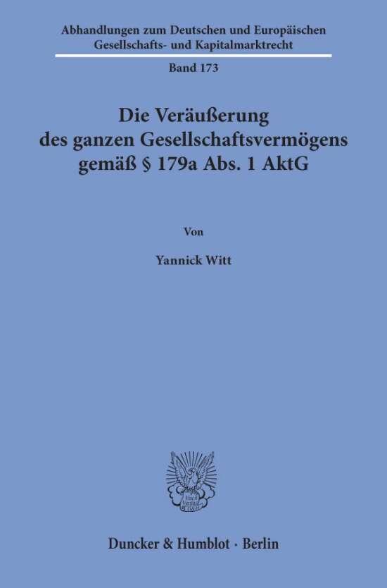 Die Veräußerung des ganzen Gesellschaftsvermögens gemäß § 179a Abs. 1 AktG.