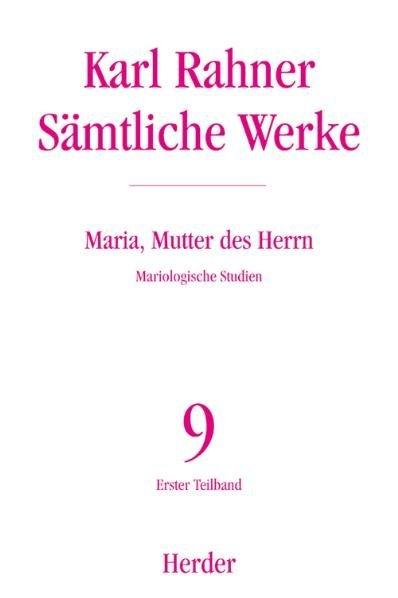 Karl Rahner - Sämtliche Werke / Maria, Mutter des Herrn