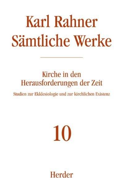 Karl Rahner - Sämtliche Werke / Kirche in den Herausforderungen der Zeit