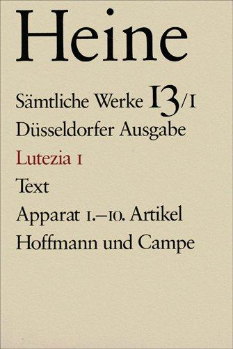 Sämtliche Werke. Historisch-kritische Gesamtausgabe der Werke. Düsseldorfer Ausgabe / Lutezia I