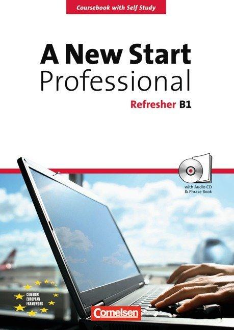 A New Start - Englisch für Wiedereinsteiger - Professional - B1: Refresher