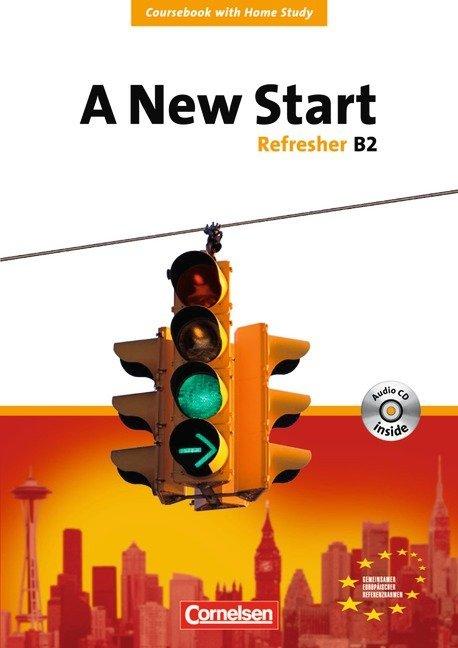A New Start - Englisch für Wiedereinsteiger - Bisherige Ausgabe - B2: Refresher