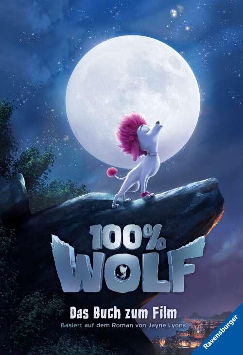 100% Wolf: Das Buch zum Film