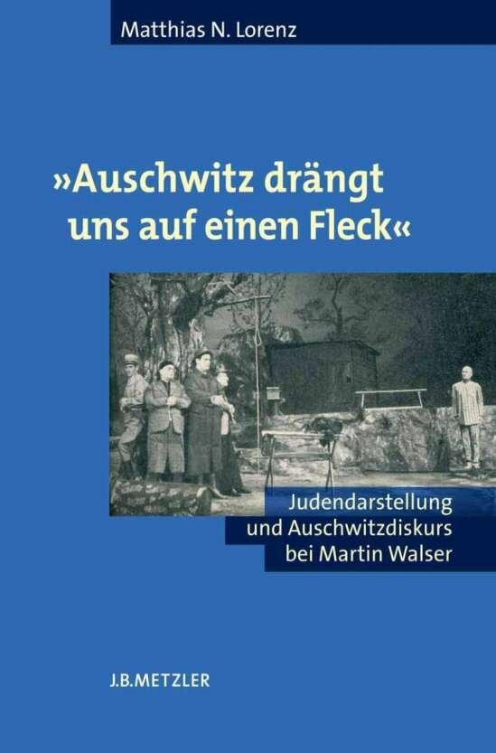 """""""Auschwitz drängt uns auf einen Fleck"""""""