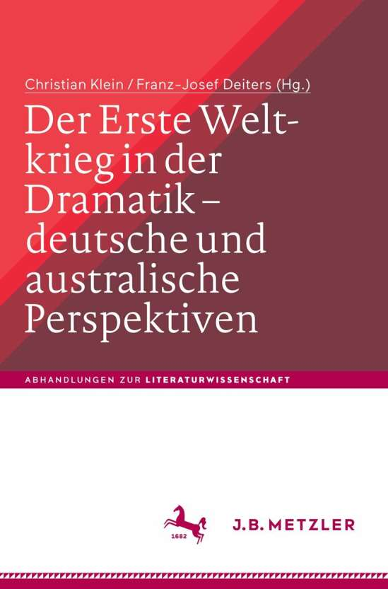 Der Erste Weltkrieg in der Dramatik – deutsche und australische Perspektiven / The First World War in Drama – German and Australian Perspectives