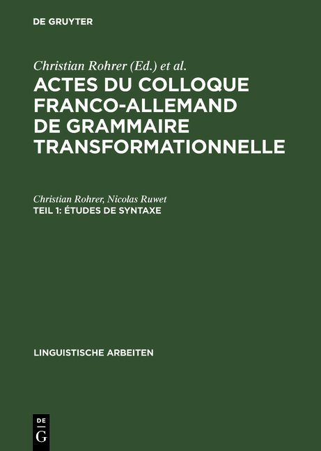 Actes du Colloque Franco-Allemand de Grammaire Transformationnelle / Études de syntaxe