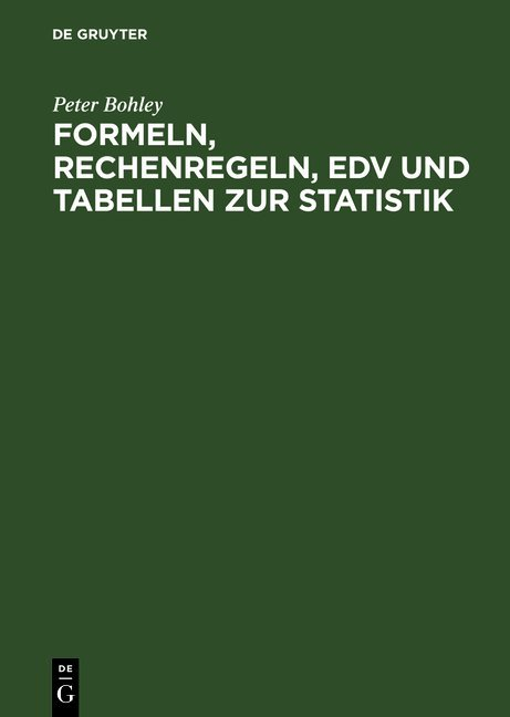 Formeln, Rechenregeln, EDV und Tabellen zur Statistik
