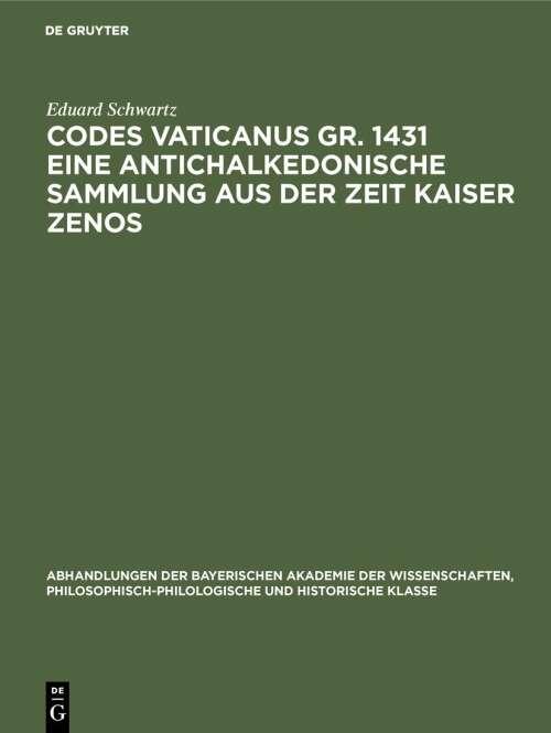 Codes Vaticanus gr. 1431 eine antichalkedonische Sammlung aus der Zeit Kaiser Zenos