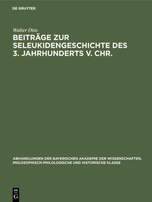 Beiträge zur Seleukidengeschichte des 3. Jahrhunderts v. Chr.