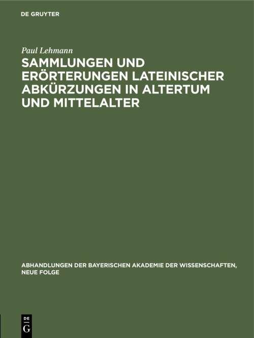 Sammlungen und Erörterungen lateinischer Abkürzungen in Altertum und Mittelalter