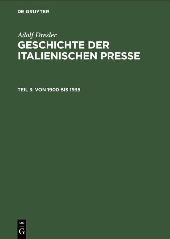 Adolf Dresler: Geschichte der italienischen Presse / Von 1900 bis 1935