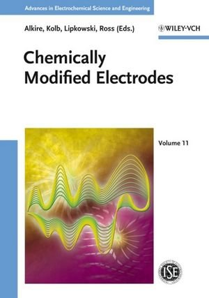 Advances in Electrochemical Science and Engineering / Chemically Modified Electrodes