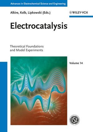 Advances in Electrochemical Science and Engineering / Electrocatalysis