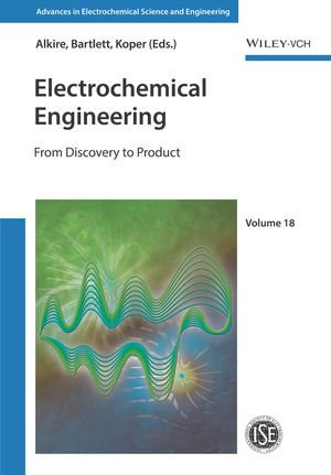 Advances in Electrochemical Science and Engineering / Electrochemical Engineering