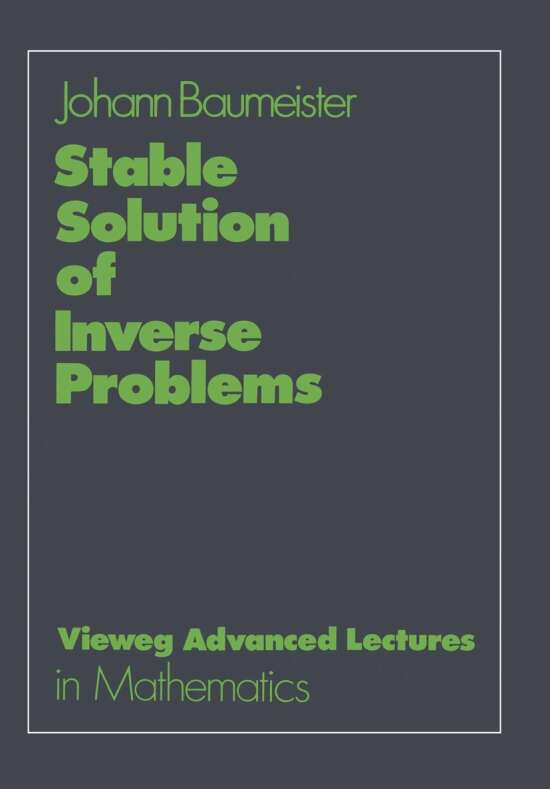 Stable Solution of Inverse Problems