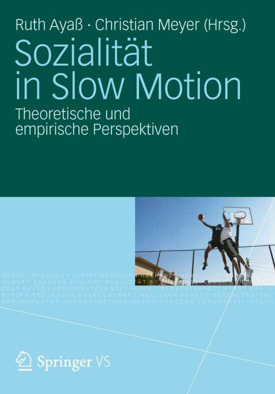 Sozialität in Slow Motion
