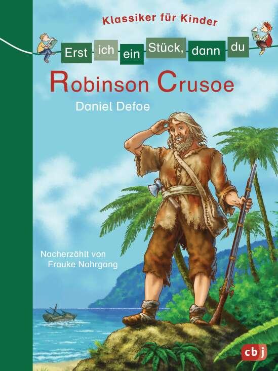 Erst ich ein Stück, dann du - Klassiker für Kinder - Robinson Crusoe