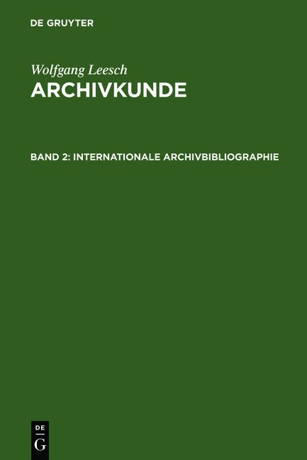 Adolf Brenneke: Archivkunde / Internationale Archivbibliographie