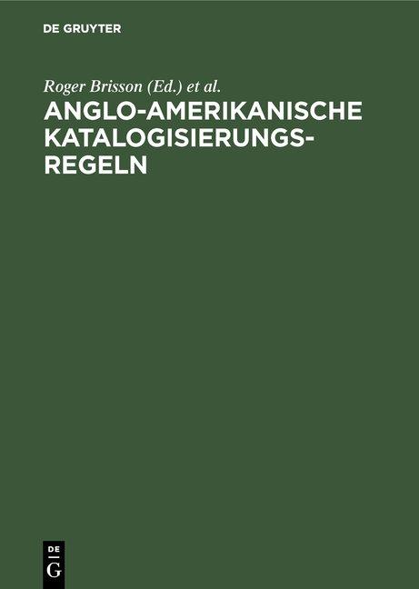 Anglo-Amerikanische Katalogisierungsregeln
