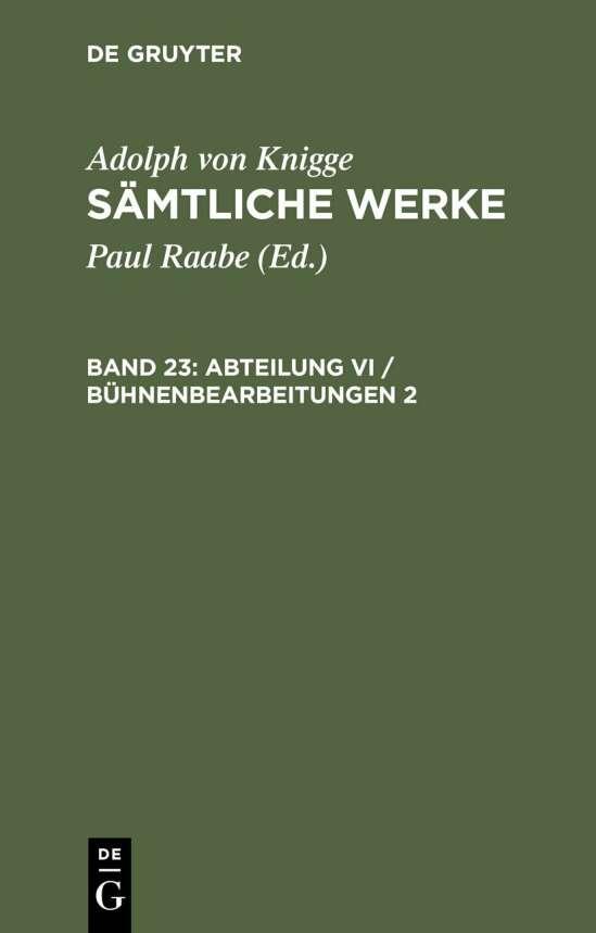 Adolph von Knigge: Sämtliche Werke / Abteilung VI / Bühnenbearbeitungen 2