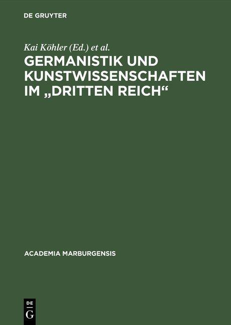 """Germanistik und Kunstwissenschaften im """"Dritten Reich"""""""