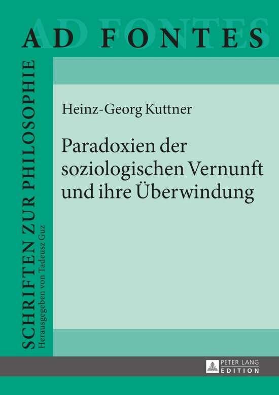 Paradoxien der soziologischen Vernunft und ihre Überwindung